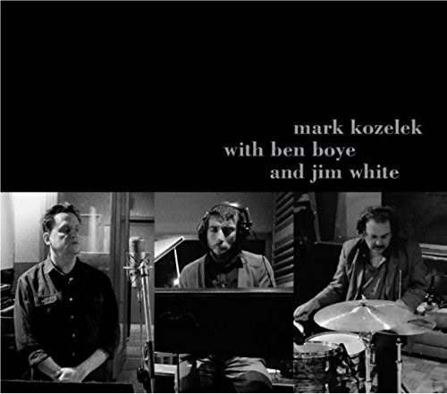 MARK KOZELEK - Mark Kozelek With Ben Boye And Jim White (2CD)