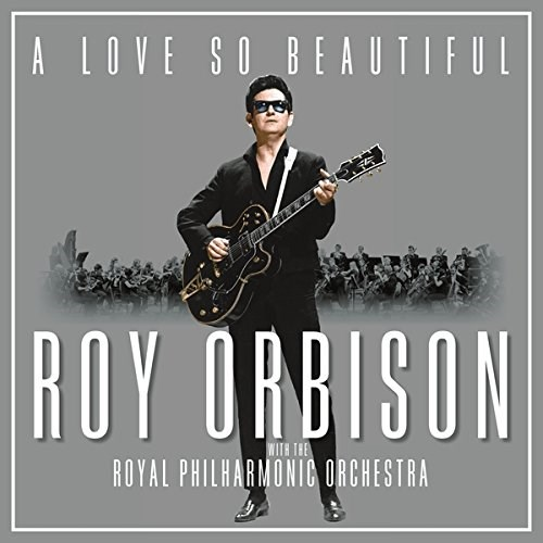 ROY ORBISON - A Love So Beautiful: Roy Orbison & The Royal Philharmonic Orchestra - LP