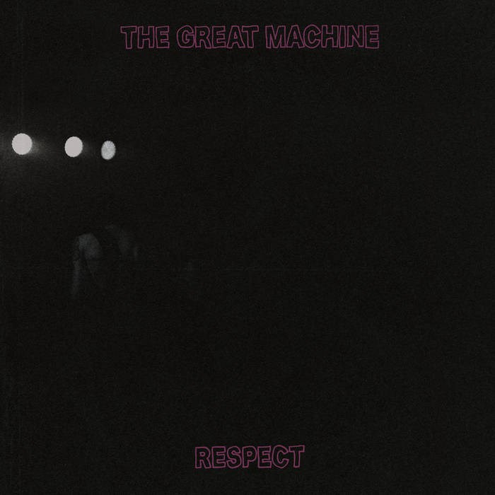 THE GREAT MACHINE - Respect