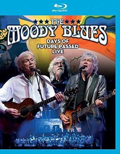 THE MOODY BLUES - Days Of Future Passed Live [Blu-ray]