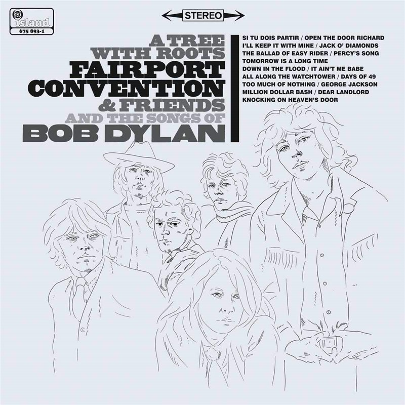 FAIRPORT CONVENTION - Tree With Roots: Fairport & The Songs Of Bob Dylan