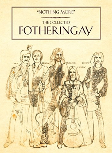 FOTHERINGAY - Nothing More (The Collected Fotheringay) (3CD/1DVD) - BOX SET