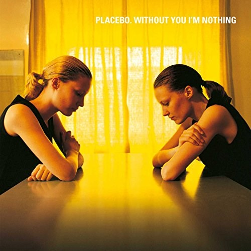 PLACEBO - Without You I'm Nothing - LP
