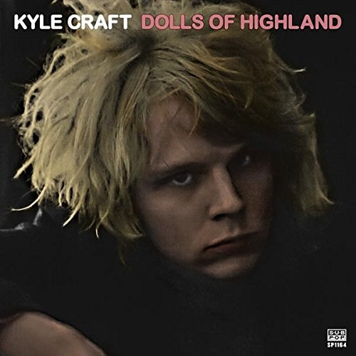KYLE CRAFT - Dolls of Highland (2LP Includes Download Card)