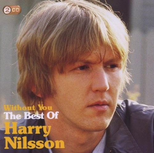 HARRY NILSSON - Without You: The Best of