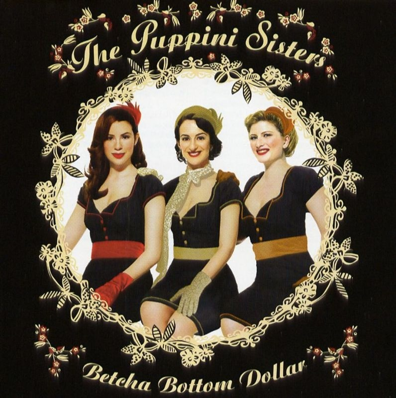 THE PUPPINI SISTERS - Betcha Bottom Dollar