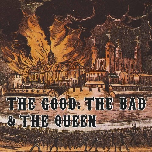 THE GOOD THE BAD AND THE QUEEN - The Good, The Bad & The Queen