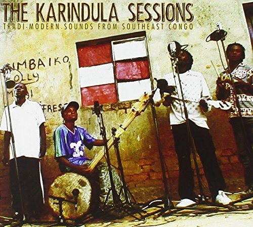 VARIOUS ARTISTS - The Karindula Sessions: Tradi-Modern Sounds from Southeast Congo (DVD/CD)