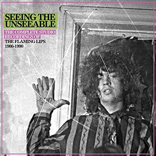 THE FLAMING LIPS - Seeing The Unseeable: The Complete Studio Recordings Of The Flaming Lips 1986-1990 (6CD)