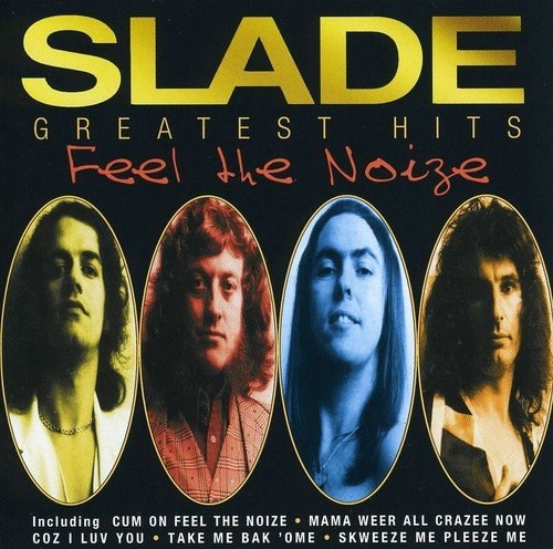 SLADE - Feel The Noize: Greatest Hits