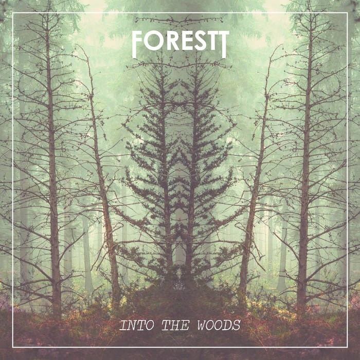FORESTT - Into The Woods