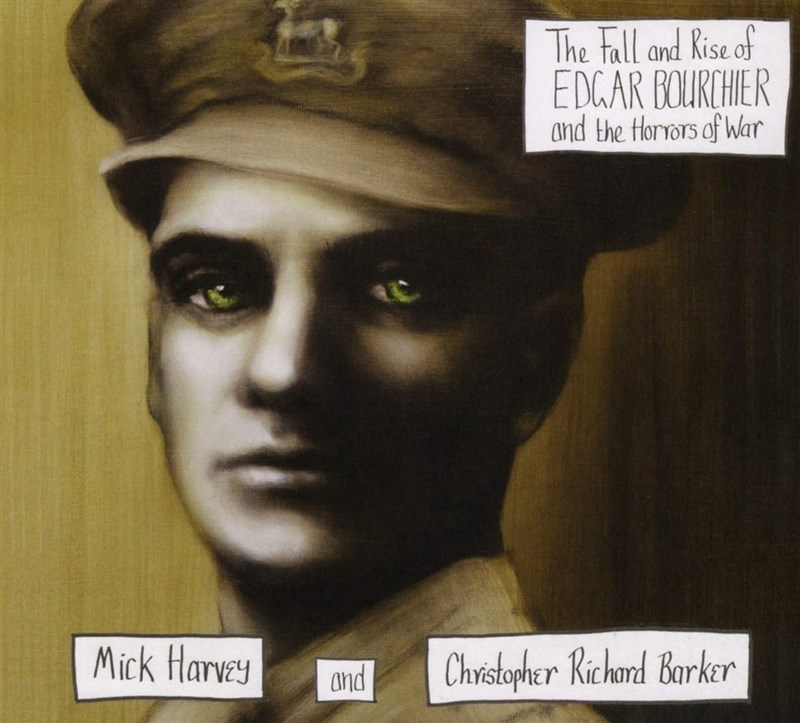 MICK HARVEY - The Fall and Rise of Edgar Bourchier and the Horrors of War - LP