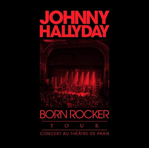 JOHNNY HALLYDAY - Born Rocker Tour - Theatre de Paris (CD+DVD)