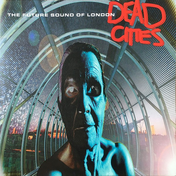 FUTURE SOUND OF LONDON - Dead Cities - 2LP